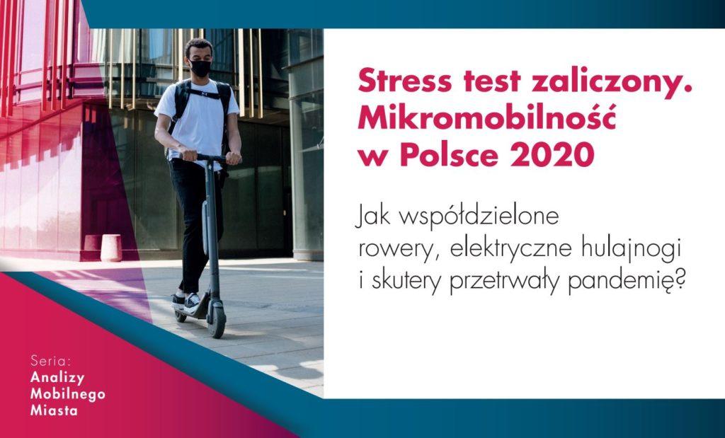 """Raport """"Stress test zaliczony. Mikromobilność w Polsce 2020"""""""